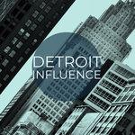 Detroit Influence