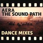 Aera: The Sound Path (Dance Mixes)