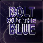 Bolt Out The Blue