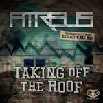 Taking Off The Roof (Explicit)