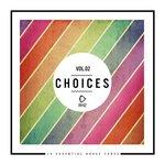 Choices: 10 Essential House Tunes Vol 2