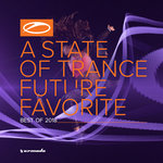 A State Of Trance/Future Favorite - Best Of 2018