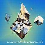 Retro Indulgence & Assorted Rhythms