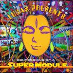 Lucas Presents.. Confessions Of A SuperModule