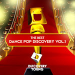 The Best Dance Pop Discovery Vol 1