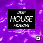 Deep House Motions Vol 2 (Deeper Grooves For Contemporary People)