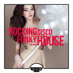 Rocking Funky Disco House Vol 3