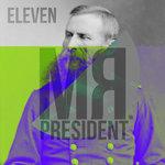 Mr President Eleven