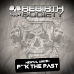 Mental Crush: Fuck The Past