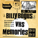 Billy Bogus: VHS Memories
