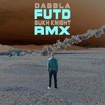 F.U.T.D (Sukh Knight Remix)