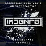 Degenerate 2018 Yearmix (unmixed tracks)