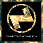 Zulu Records Anthems 2019