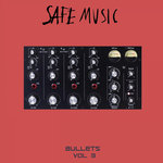 Safe Music Bullets Vol 3
