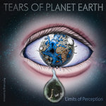 Limits Of Perception: Tears Of Planet Earth