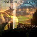 Christoph Smoke In The Morning Remix