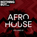 Nothing But... Afro House Vol 07