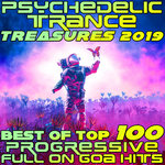Psychedelic Trance Treasures 2019 - Best Of Top 100 Progressive Full On Goa Hits