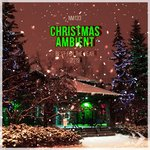 Christmas Ambient/Best For The Year 2019