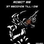 37 Seconds Till I Die