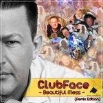 Clubface: Beautiful Mess (Remix Edition)