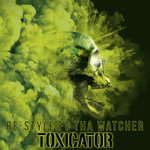 Toxicator (Official Toxicator 2018 Anthem)