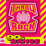 Various: Throwback 90s Dance - Ministry Of Sound