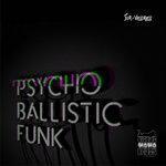 Psycho Ballistic Funk