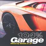 104% Garage (Mixed By Bassic & JP)