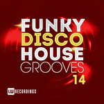 Funky Disco House Grooves Vol 14
