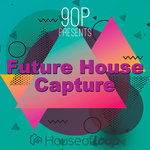 Future House Capture (Sample Pack WAV)
