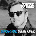 Various/Basti Grub: Faze DJ Set #82: Basti Grub