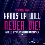 Hands Up Will Never Die Vol 2