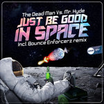 Just Be Good In Space