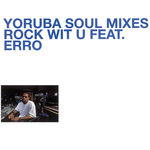 Yoruba Soul Mixes - Rock Wit U
