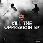 Kill The Oppressor