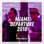 Miami Departure 2018 - Crazibiza
