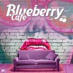 Blueberry Cafe Vol 4 (Soulful House Moods)
