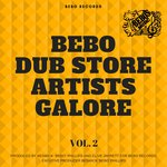 Bebo Dub Store Artists Galore Vol 2