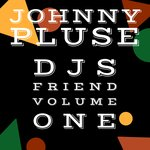 Djs Friend Volume One