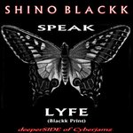Speak Lyfe (Blackk Print)