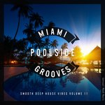 Miami Poolside Grooves Vol 11