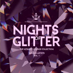 Nights Of Glitter (The Ultimate Lounge Collection) Vol 1