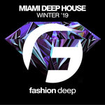 Miami Deep House Winter '19