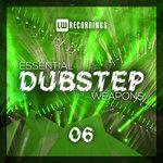 Essential Dubstep Weapons Vol 06
