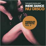The Most Excellent Indie Dance: Nu Disco Vol 4
