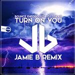 Turn On You (Jamie B Remix)