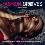 Fashion & Grooves Vol 4 (25 Deep-House Tunes From International Catwalks)