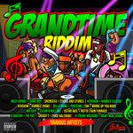 Grandtime Riddim (Explicit)
