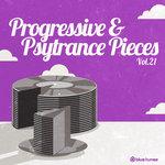 Progressive & Psy Trance Pieces Vol 21